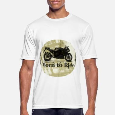 Renner Born to ride - Men's Sport T-Shirt