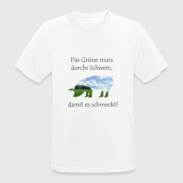 The green must go through the pig ... - Men's Breathable T-Shirt