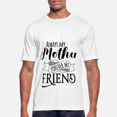 Mother's Day Mother Mother Mother's Day Mother's Day Gift - Men's Sport T-Shirt