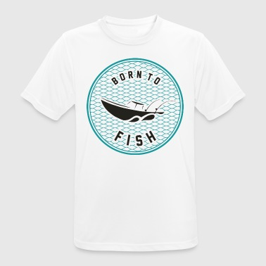 Born to fish - Born to fish - Men's Breathable T-Shirt