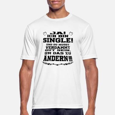 Suchbegriff: Ja Ich Bin Single Und Du Musst Verdammt Gut