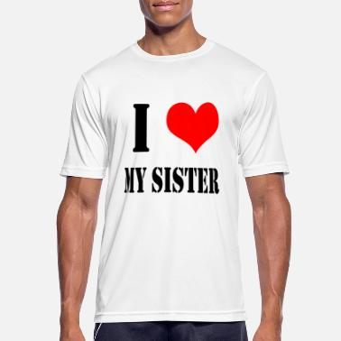 I Love My Big Sister I Love My Sister - Men's Breathable T-Shirt