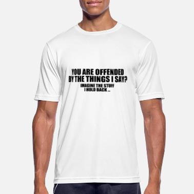 Funny Quotes Funny Quotes: You Are Offended? - Mannen sport T-shirt