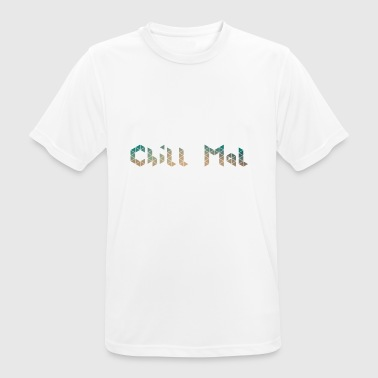chill chill out chill chill relax - Pustende T-skjorte for menn