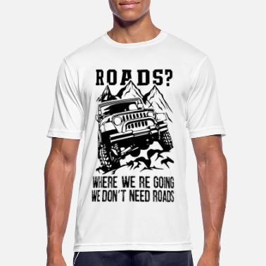 Jeep Where We Re Going We Don't Need Roads - Männer Sport T-Shirt