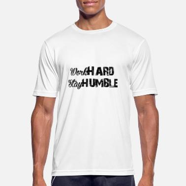 Limited Editionm WORK HARD STAY HUMBLE - Männer Sport T-Shirt