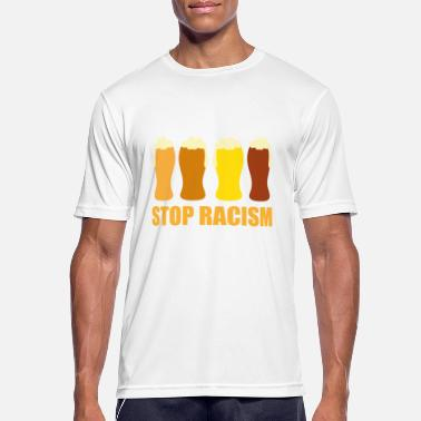 Sober Stop racism beer party gift - Men's Sport T-Shirt