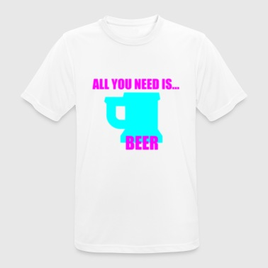 All you need is beer ! - Männer T-Shirt atmungsaktiv