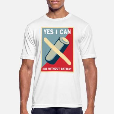 Ride without battery – yes, I can - Männer Sport T-Shirt