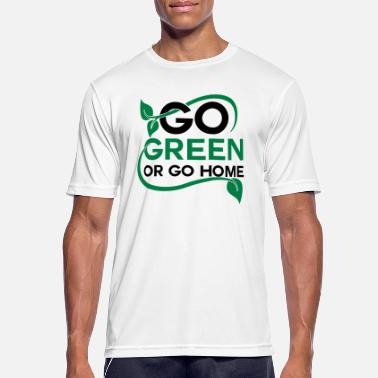 Go Green Go green or go home - mannen T-shirt ademend
