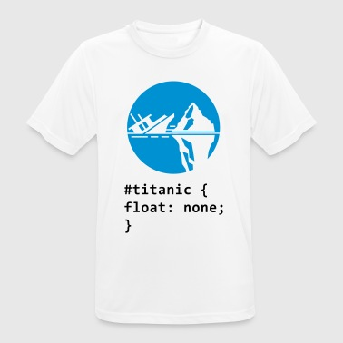 CSS calembour: Titanic - T-shirt respirant Homme