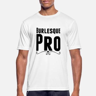 Burlesque Burlesque Pro - Men's Sport T-Shirt