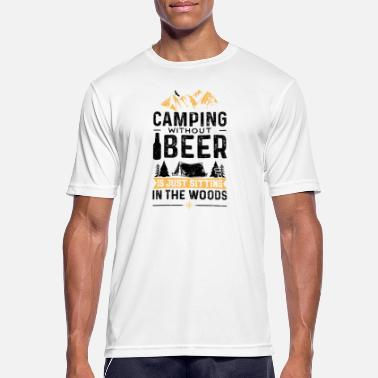 Camping Without Beer Is Just Sitting In The Woodsf - Men's Sport T-Shirt