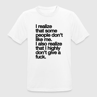 SOME PEOPLE LIKE ME NOT. FUCK IT. - Men's Breathable T-Shirt