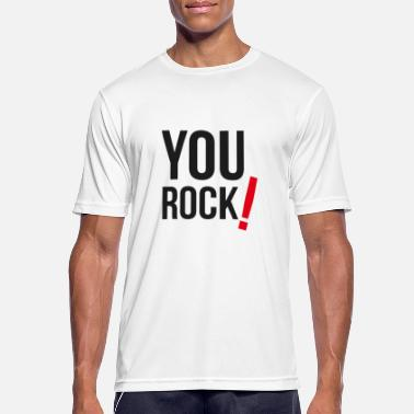 Rock Frasi Famose V02 YOU ROCK - YOUR MOLAS - Maglietta da uomo traspirante