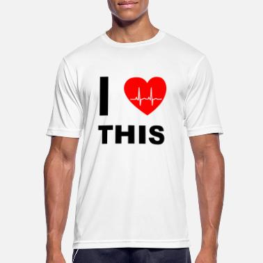 I Love I love this - I love that - Men's Sport T-Shirt
