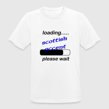 loading scottish accent - Men's Breathable T-Shirt