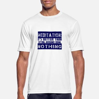 Sayings Meditation Meditation saying - Men's Breathable T-Shirt
