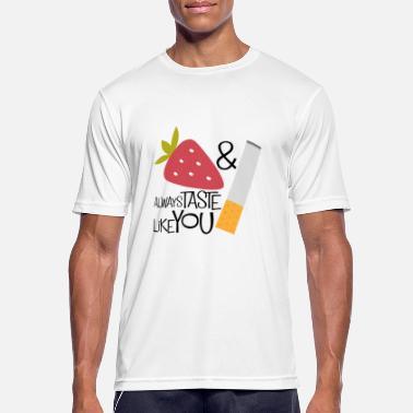 Gays Movies Strawberries and cigarettes always taste like you! - Men's Breathable T-Shirt