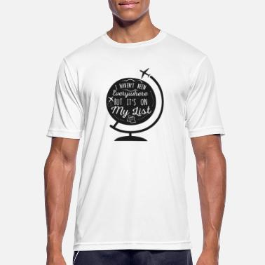 I Haven't Been Everywhere But It's On My List Trav - Men's Sport T-Shirt
