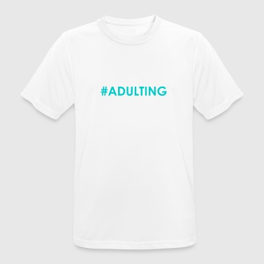 #adulting - Men's Breathable T-Shirt