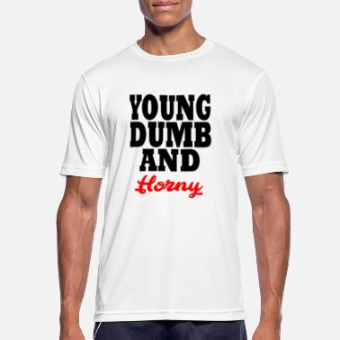 Young young dumb and horny - Men's Breathable T-Shirt