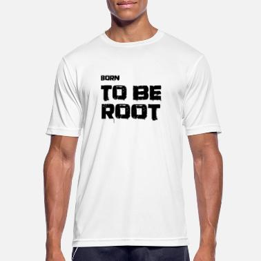 Born to be root. IT administrators, admin, nerds - Men's Sport T-Shirt