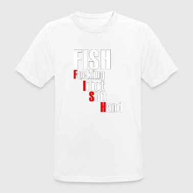Chips FISH Fucking Idiot Shit Hand Poker - Men's Breathable T-Shirt