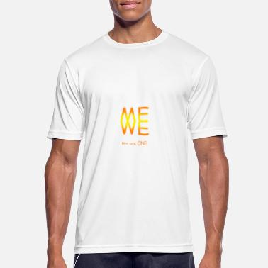 Me we we are one - Men's Sport T-Shirt