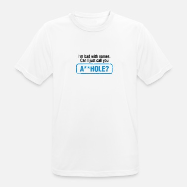 Bitches Asshole Can I Call You Asshole? - Men's Breathable T-Shirt