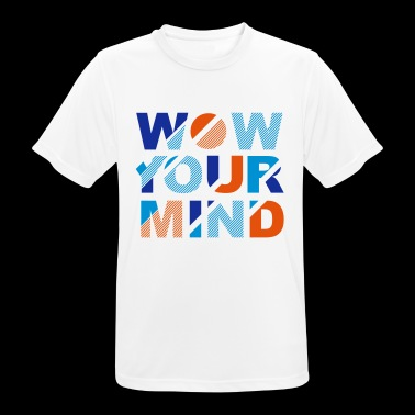 WOW Your Mind - Men's Breathable T-Shirt