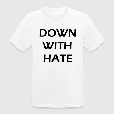 down with hate - Men's Breathable T-Shirt