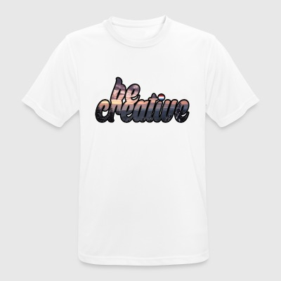 Be Creative T-shirt - Men's Breathable T-Shirt
