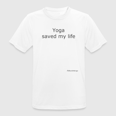Yoga saved my life - Men's Breathable T-Shirt