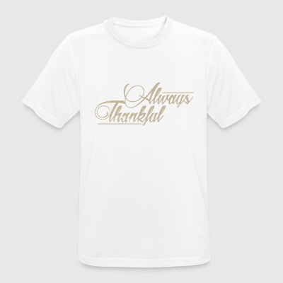 Thanksgiving Alway Thanksful Gratitude Erntedank - Men's Breathable T-Shirt