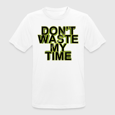 Do not Waste My Time 002 - mannen T-shirt ademend