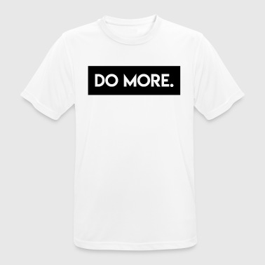 Do More - Männer T-Shirt atmungsaktiv