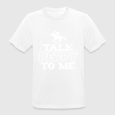 Talk Derby To Me - Men's Breathable T-Shirt