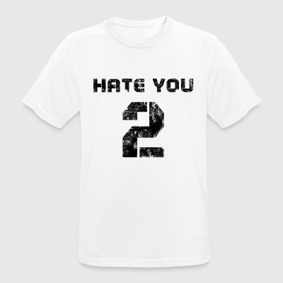 hate you 2 - Men's Breathable T-Shirt