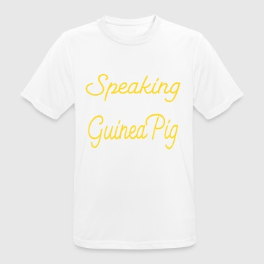 Only Speaking To Guinea Pig Today Guinea Pig - Men's Breathable T-Shirt