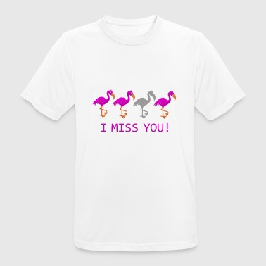 I Miss You Flamingos rolig - Andningsaktiv T-shirt herr