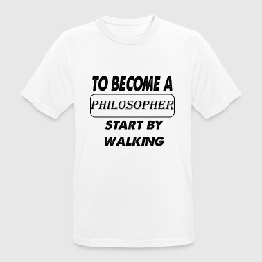 to become a philosopher - Men's Breathable T-Shirt