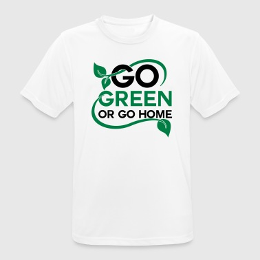 Go green or go home - Men's Breathable T-Shirt