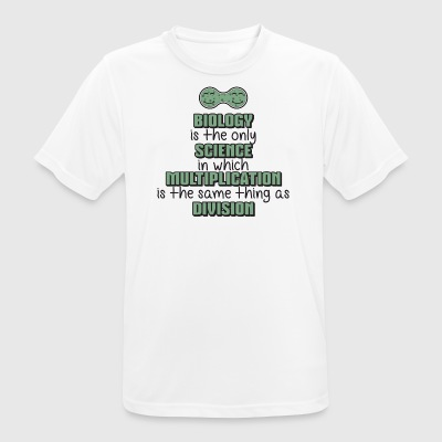 Biology ➢ Multiplication = Division11 Funny Science - Men's Breathable T-Shirt