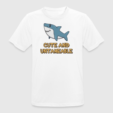 Shark Quote ➢ Cute And Untameable Shark - Men's Breathable T-Shirt
