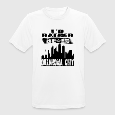 Gift Id rather be in Oklahoma City - Men's Breathable T-Shirt