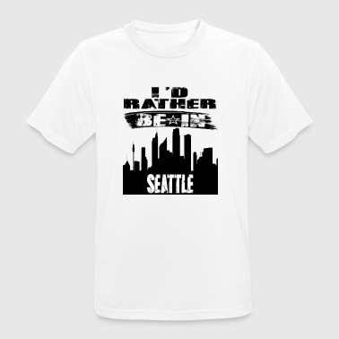 Gift Id rather be in Seattle - Men's Breathable T-Shirt