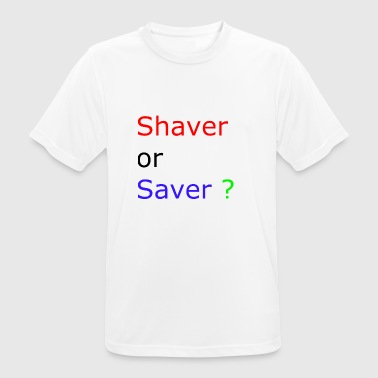 shaver or saver - Men's Breathable T-Shirt