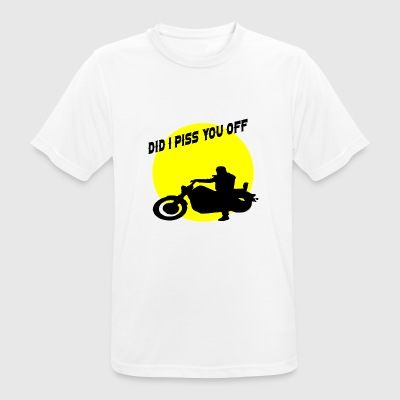did i piss you off - Men's Breathable T-Shirt