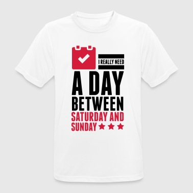 I Need a Day Between Saturday & Sunday (2015) - Männer T-Shirt atmungsaktiv
